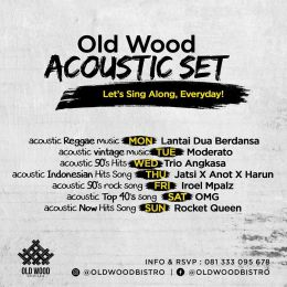 Event : Acoustic Top 40s Songs @ Old Wood (Surabaya) - Sat 24 Aug