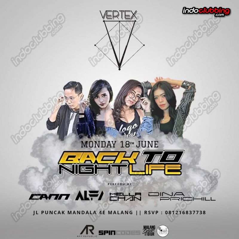 Event Back To Nightlife Vertex Malang Mon 18 Jun 2018 Indoclubbing Com