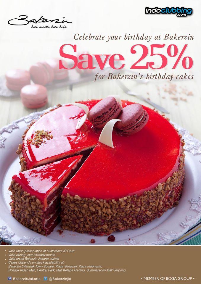 Promo Celebrate your birthday Bakerzin Jakarta Pusat
